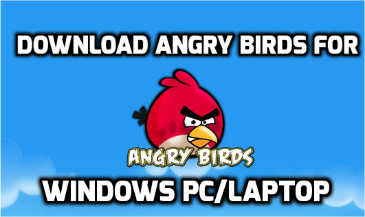 Angry Birds for Windows PC