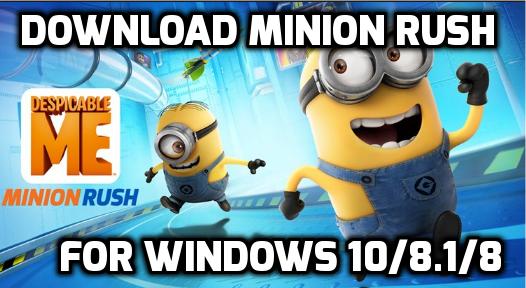 minion rush for windows pc laptop