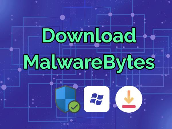 Download Malwarebytes For Windows 10 PC 32 & 64 Bit