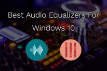 Best Audio Equalizers For Windows 10 Free Download